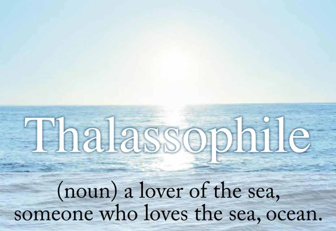 I'm a Thalassophile, Are You?